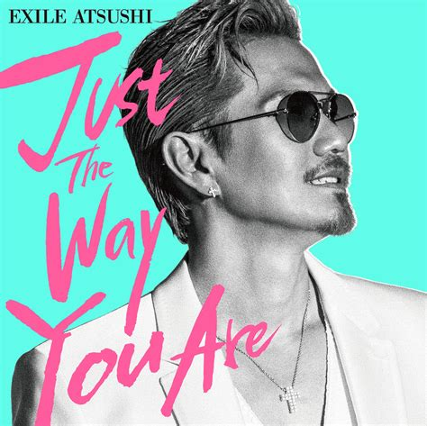 EXILE ATSUSHI、ブルーノ・マーズの日本語詞カバー「Just The Way You